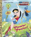 Flower Power! (DC Super Friends) (Little Golden Book) - Courtney Carbone, Dan Schoening