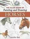 The Allen Book of Painting and Drawing Horses - Jennifer Bell