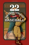22 Success Lessons From Baseball - Ron White