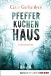 Pfefferkuchenhaus: Schweden-Krimi (German Edition) - Carin Gerhardsen