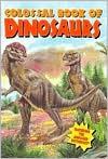 Colossal Book of Dinosaurs - Michael Teitelbaum, Modern Publishing