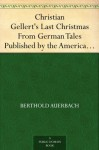Christian Gellert's Last Christmas From German Tales Published by the American Publishers' Corporation - Berthold Auerbach