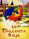 La Gallinita Roja [Translated] (Children's Picture Books) (Spanish Edition) - Florence Williams, Robert Scott