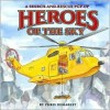 Heroes of the Sky: A Search-And-Rescue Pop-Up - Chris L. Demarest, Gene Vosough
