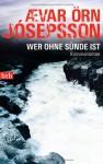 Wer Ohne Sünde Ist Kriminalroman - Ævar Örn Jósepsson, Coletta Bürling