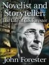 Novelist & Storyteller: The Life of C.S. Forester, Vol. 2 - John Forester