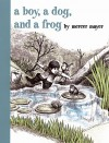 A Boy, a Dog, and a Frog - Mercer Mayer