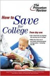 How to Save for College (College Admissions Guides) - Joseph Russo, Princeton Review, Jim Belvin