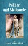 Pelleas and Melisande - Maurice Maeterlinck