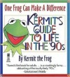 One Frog Can Make a Difference: Kermit's Guide to Life in the '90s - Kermit the Frog
