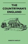 The Countryman's England - Dorothy Hartley
