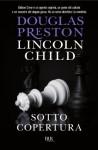 Sotto copertura (Narrativa) (Italian Edition) - Douglas Preston, Lincoln Child, A. Tissoni