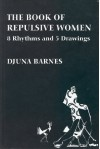 The Book of Repulsive Women: 8 Rhythms and 5 Drawings - Djuna Barnes