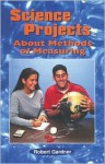 Science Projects about Methods of Measuring - Robert Gardner