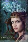 The Raven Queen - Jules Watson