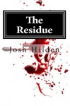 The Residue (Free Story Friday) - Josh Hilden