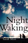 Night Waking - Sarah Moss