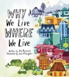 Why We Live Where We Live - Kira Vermond, Julie McLaughlin