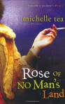Rose of No Man's Land - Michelle Tea