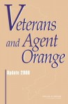 Veterans and Agent Orange: Update 2006 - Committee to Review the Health Effects in Vietnam Veterans of Exposure to Herbicides, Institute of Medicine
