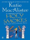 Holy Smokes: An Aisling Grey, Guardian, Novel - Katie MacAlister