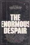 The Enormous Despair - Judith Malina