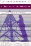 Developpement a Lage de Linformation: Quatre Scenarios Sur Lavenir Des Technologies de Linformation Et Des Communications - Robert Valantin, John Howkins