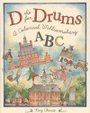 D is for Drums: A Colonial Williamsburg ABC - Kay Chorao