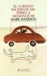 El Curioso Incidente Del Perro A Medianoche - Mark Haddon