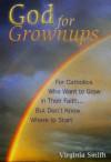 God for Grownups - Virginia Smith