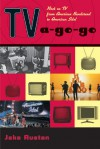 TV-a-Go-Go: Rock on TV from American Bandstand to American Idol - Jake Austen
