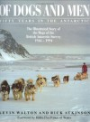 Of Dogs and Men: Fifty Years in the Antarctic - Kevin Walton, Rick Atkinson