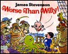 Worse Than Willy! - James Stevenson