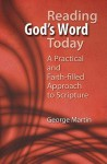 Reading God's Word Today: A Practical and Faith-Filled Approach to Scripture - George Martin
