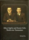 Albert Ogilvie and Stymie Gaha: World-Wise Tasmanians - Michael Roe