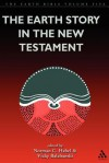 The Earth Story in the New Testament: Volume 5 - Vicky Balabanski, Norman C. Habel