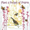 Plant a Pocket of Prairie - Phyllis Root, Betsy Bowen
