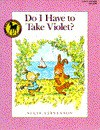 Do I Have to Take Violet? - Suçie Stevenson
