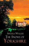The Snows Of Yorkshire - Angela Waller