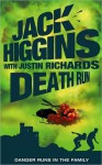 Death Run (Rich and Jade Series #2) - Jack Higgins, Justin Richards