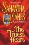 The Truest Heart - Samantha James