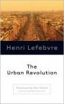 The Urban Revolution - Henri Lefebvre, Robert Bononno, Neil Smith