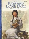 Kaya and Lone Dog: A Friendship Story - Janet Beeler Shaw, Bill Farnsworth