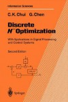 Discrete H Optimization: With Applications in Signal Processing and Control Systems - Charles K. Chui, Guanrong Chen
