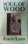 Soul of Wood - Jakov Lind