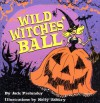 Wild Witches' Ball - Jack Prelutsky, Kelly Asbury