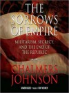 The Sorrows of Empire: Militarism, Secrecy, and the End of the Republic (MP3 Book) - Chalmers Johnson, Tom Weiner