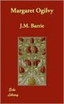 Margaret Ogilvy - J.M. Barrie