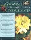 Growing Shrubs and Small Trees in Cold Climates - Nancy Rose, John Whitman