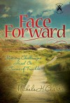 Face Forward: Meeting Challenges Head On in Times of Trouble - Michele Clarke